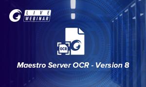 Introducing Maestro Server OCR - Version 8